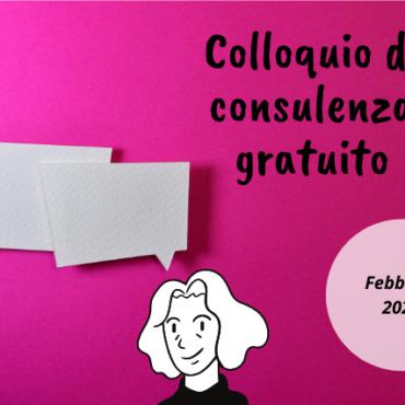 dal 17 Febbraio al 16 Marzo 2020: colloquio di consulenza gratuito