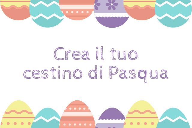 Crea il tuo cestino di Pasqua